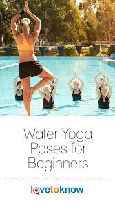 Water Yoga Poses For Beginners