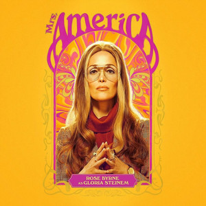 Mrs. America - Season 1 Poster - Rose Byrne as Gloria Steinem