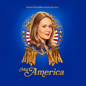 Mrs. America - Season 1 Poster - Sarah Paulson as Alice MacRay