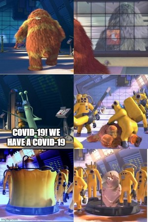 So COVID 19 is our technical 2319 situation just like in monsters inc