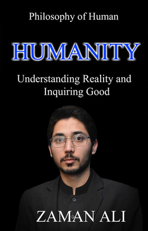 HUMANITY Understanding Reality and Inquiring Good