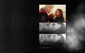 Thor/Jane wallpaper - I Hope You Think Of Me