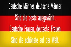 Deutsche Männer sind die beste, deutsche Frauen sind die schönste!
