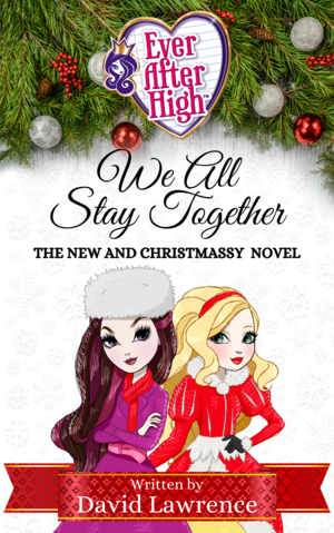 Ever After High: We All Stay Together (Front Cover)