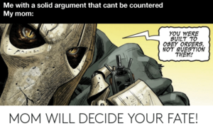 Solid Argument vs Your Mom