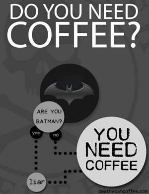 coffee aka batman style XD