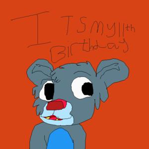 its my 11th birthday