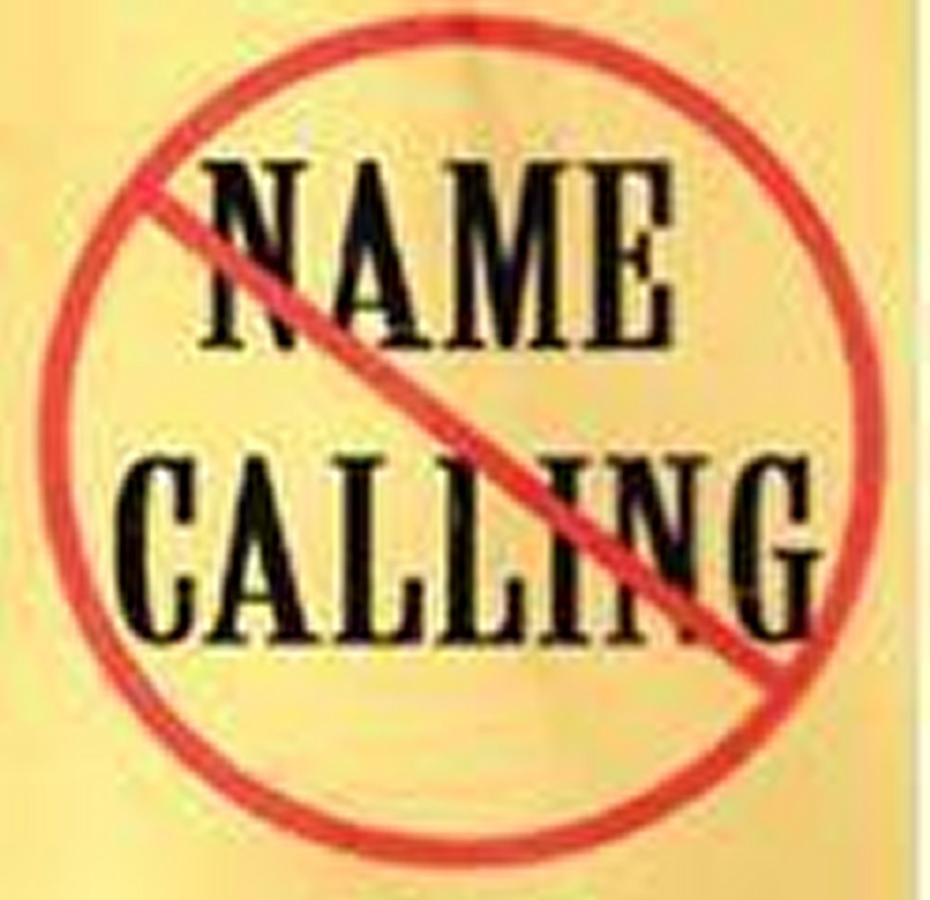 name calling Name-calling is a form of ad hominem attack that draws a vague equivalence between a concept and a person, group or idea by linking the.