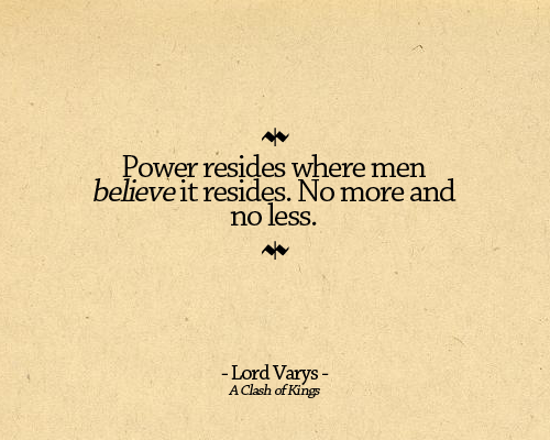 Power resides where man believes it resides
