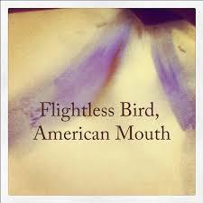 Flightless bird american mouth tumblr - photo#24