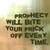There is no good use of prophecy