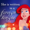 She is written in a foreign tongue.