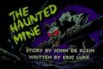 8. The Haunted Mine