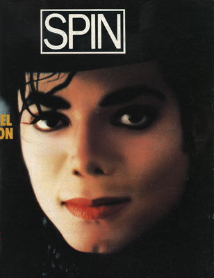 "Michael appeared on the cover of ""SPIN"" magazine in the late-80's"