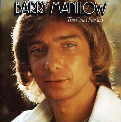 """Released in 1976, """"This One's For You"""" was the fourth Barry Manilow studio recording"""