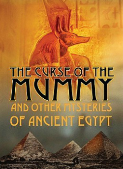 "Who is the author of ""The Curse of the Mummy: and Other Mysteries of Ancient Egypt""?"