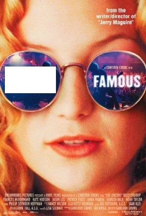 Name the Movie: ____ Famous.