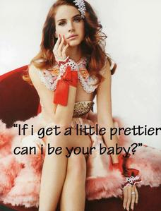 "Which song: ""If I get a little prettier can I be your baby? """