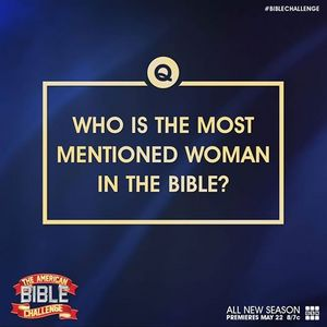 Who is the most woman in the Bible ?