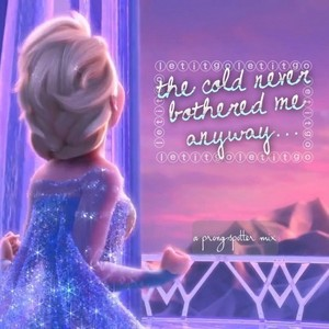"""True or False: The last line of Let It Go is """"The cold never bothered me anyway."""""""
