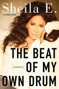 What سال was Sheila E. 's autobiography, The Beat Of My Own Drum, released