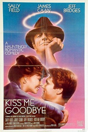 Who did Sally Field play in 'Kiss Me Goodbye' ?