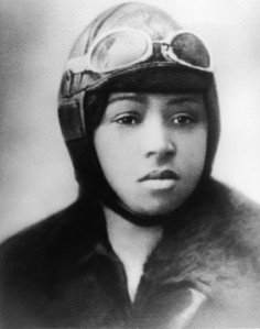 Bessie Coleman was the first African-Amerian aviator to obtain a Pilot's License