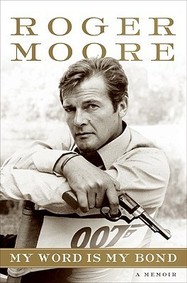 What año was Sir Roger Moore's autobiography, My Word Is Bond: A Memoir, published