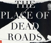 """Who is auteur of """"The Place of Dead Roads""""?"""