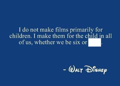 Complete this Walt Disney's quote