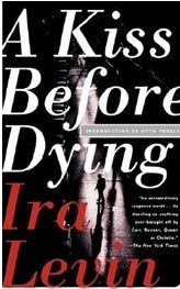 "When was published ""A Kiss Before Dying""?"