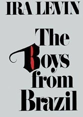 "In the book ""The Boys from Brazil"" the boys are…"