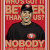 "49ers Head Coach Jim Harbaugh motto: ""WHO"