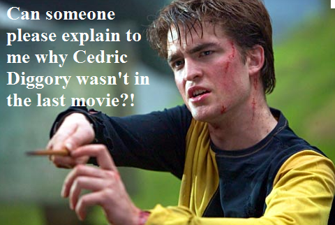 Cedric should have been in the last movie
