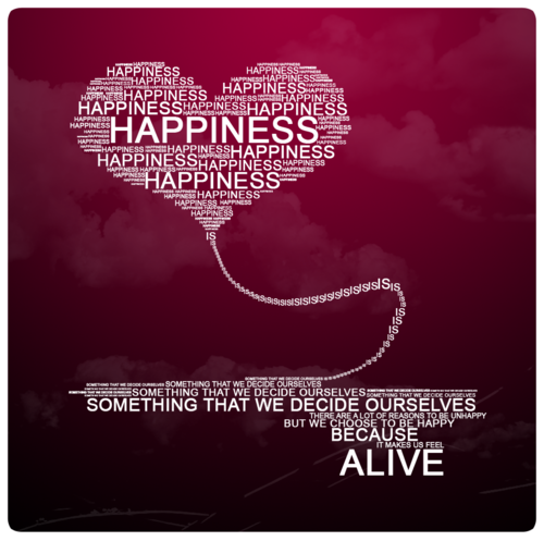 happiness is what makes us feel alive!