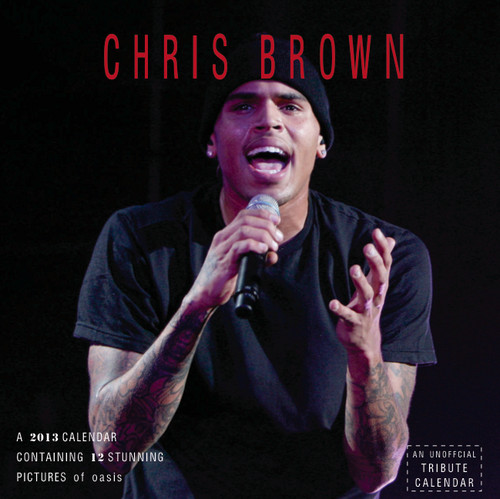 Chris Brown Exclusive Unofficial 2013 Calendar