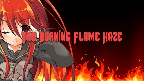 Shana, The burning Flame haze