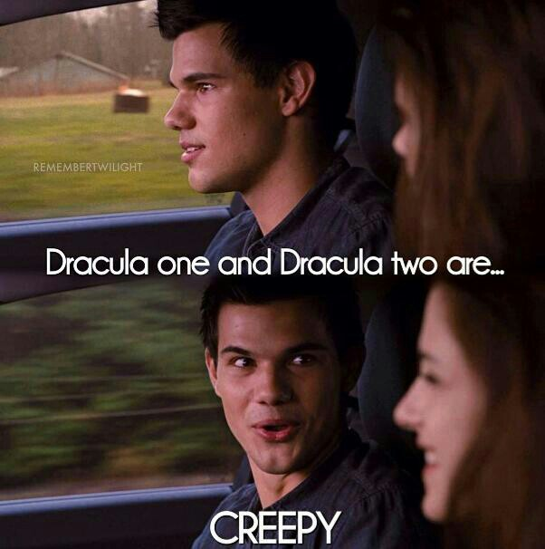 """ Dracula one and two are... CREEPY"""