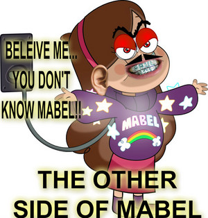 THE NOT-SO-HAPPY SIDE OF MABEL