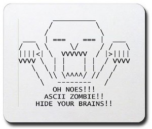 Zombie ASCII Art from http://d2rights.blogspot.com/2011/11/todays-zomby-and-me-as-ascii-art.html