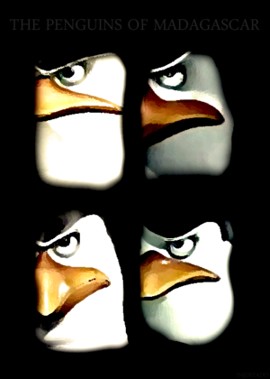 The Penguins of Madagascar.