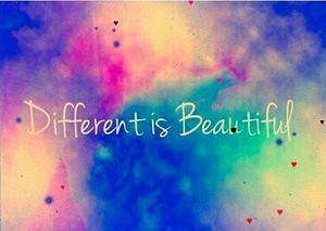 Don't be afraid to be different because....