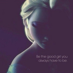 be the good girl
