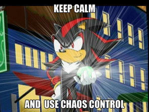 Keep Calm and Chaos Control