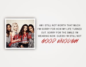 Little Mix - Good Enough Lyrics