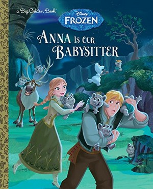 La Reine des Neiges - Anna is Our Babysitter Book