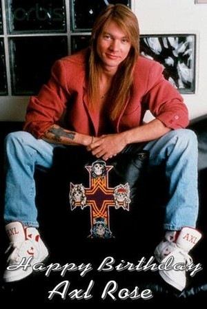 Happy birthday Axl