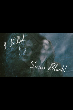 I Killed Sirius Black!
