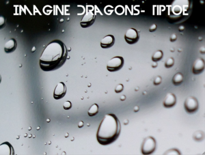 Imagine Dragons- Tiptoe