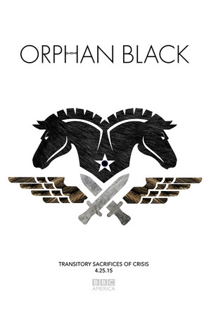 "Orphan Black ""Transitory Sacrifices of Crisis"" (3x02) promotional poster"
